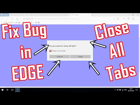 BUG FIX : Always Close All Tabs in Microsoft EDGE - Windows 10 Anniversary Update