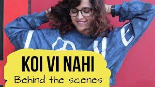 Koi Vi Nahi (Behind The Scenes) | Shirley Setia | Gurnazar | Rajat Nagpal