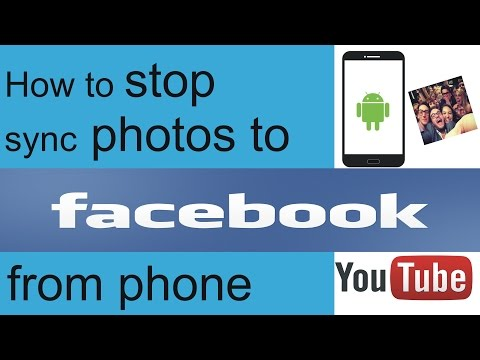 how to stop syncing photos to facebook from Android  phone