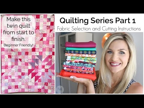 How to Make a Quilt Part 1: Fabric Selection and Cutting Instructions