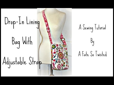 How To Make A Drop Lining Bag with Adjustable Strap