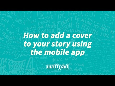 How to add a cover to your Wattpad story (mobile)