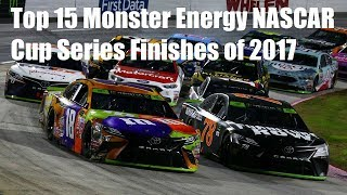 Top 15 Monster Energy NASCAR Cup Series Finishes of 2017