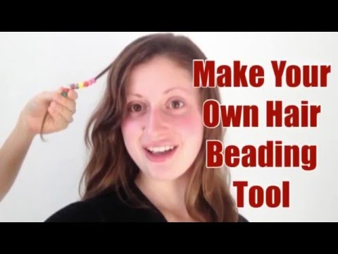 Make your own Hair Beading Tool for Girls and Dolls Tutorial