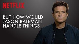What Would Jason Bateman Do?   Ozark   Netflix