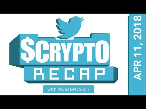 Twitter $Crypto Recap with @Jessecouch - April 11, 2018