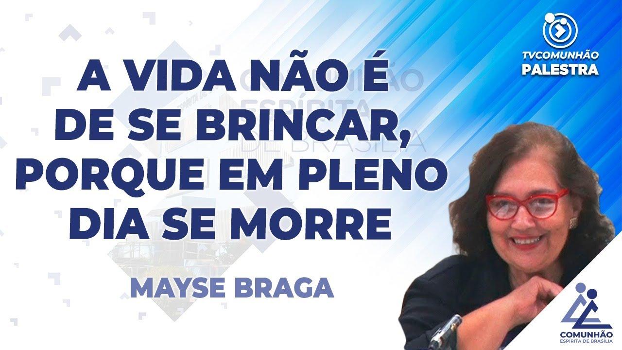 PALESTRA INÉDITA | A VIDA NÃO É DE SE BRINCAR, PORQUE EM PLENO DIA SE MORRE - Mayse Braga