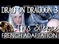 French This Silence Is Mine Drag On Dragoon 3 Drakengard 3