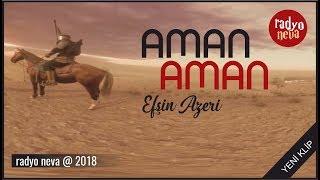 AMAN AMAN/ Efşin Azeri
