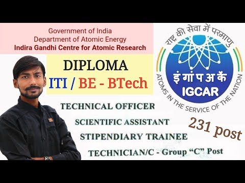 IGCAR recruitment 2018 : TECHNICAL OFFICER / DIPLOMA TRAINEE / TECHNICIAN & more – PERMANENT JOB