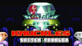 Knuckles Switch Problem Collab