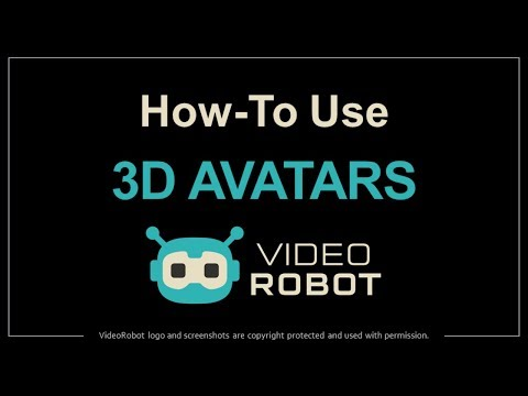 How to Use 3D Avatars in VideoRobot