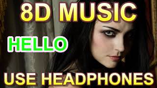 🎵 Evanescence - Hello 🎧 8D Audio, 8D Music, 8D Tunes, 8D Songs