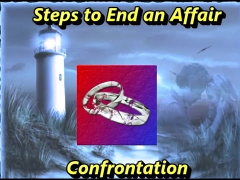 Steps to End an Affair: Confront Disclose Expose