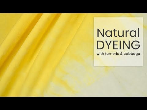 How to Dye Fabric: Natural Dyeing with Turmeric & Cabbage