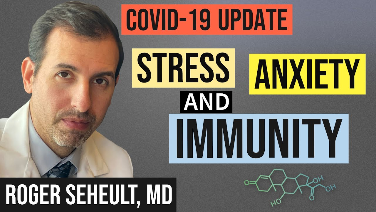 Stress and COVID 19: Improving The Immune System, Anxiety, and Depression