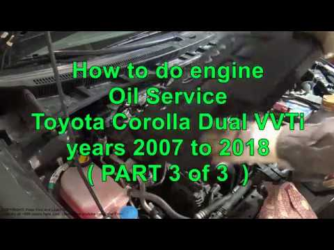 How to do engine Oil Service Toyota Corolla Dual VVTi years 2008 to 2018 PART 3 of 3