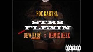 Roc Kartel  Str8 Flexin Ft Dew Baby X Remix Reek