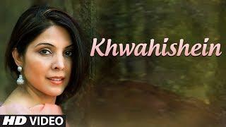 Khwahishein Full Video Song | Rachna Mankotia | Feat Saurabh Thakur