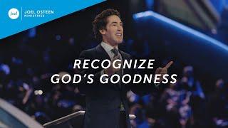 Joel Osteen - Recognize God's Goodness