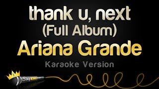 Ariana Grande  Thank U Next Full Album Karaoke