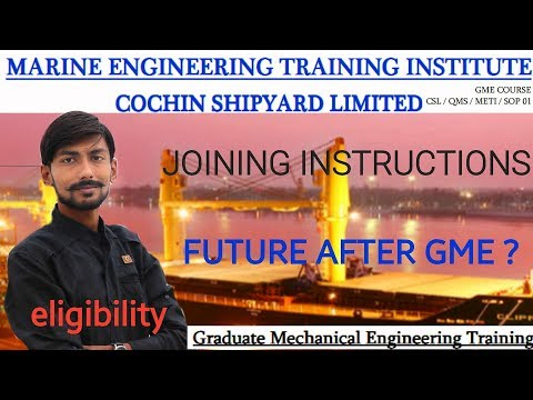 COCHIN SHIPYARD – GME 2018 | BENEFITS, ELIGIBILITY, COURSE DETAIL, PLACEMENT & MY OPINIONS |
