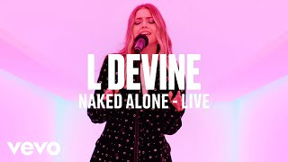 L Devine - Naked Alone (Live) - Vevo DSCVR