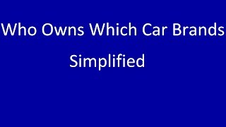 Car Brands Simplified (Who owns who)
