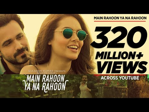 Xxx Mp4 Main Rahoon Ya Na Rahoon Full Video Emraan Hashmi Esha Gupta Amaal Mallik Armaan Malik 3gp Sex