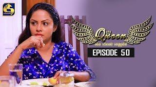 Queen Episode 50 || ''ක්වීන්'' ||  14th October 2019