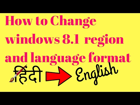 How to Change windows 8.1  region and language format Hindi to English