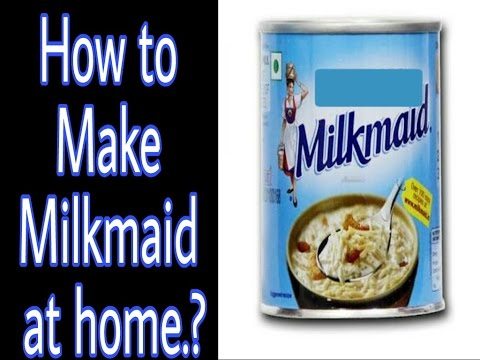 How to make Milkmaid at home with easy Ingredients   No Microwave Oven Used