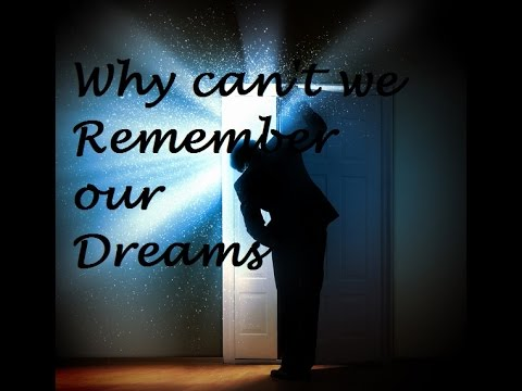 Why You Remember (Or Forget) Your Dreams?