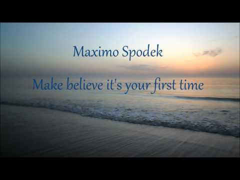 MAXIMO SPODEK PLAYS CARPENTERS, MAKE BELIEVE IT'S YOUR FIRST TIME, LOVE SONG, INSTRUMENTAL