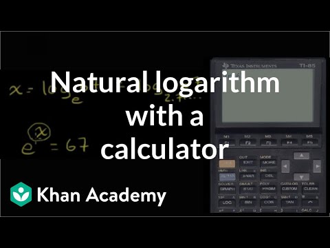 Natural logarithm with a calculator | Logarithms | Algebra II | Khan Academy