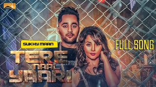 Tere Naal Yaari (Full Song) | Sukhy Maan | Latest Punjabi Songs | White Hill Music