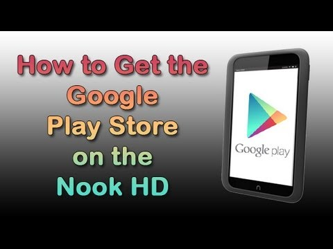 Nook HD: How to Get the Google Play Store​​​ | H2TechVideos​​​
