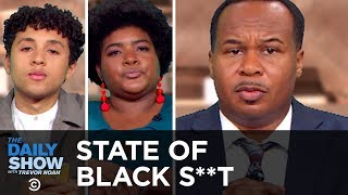 The State of Black S**t | The Daily Show