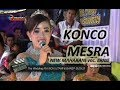 KONCO MESRA - Nella Kharisma (cover) ERNIE - NEW MAHARANI LIVE RANDUSARI 2017