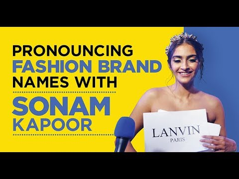 Sonam Kapoor helps you pronounce these fashion brands correctly