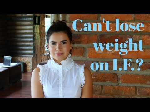 Not losing weight with INTERMITTENT FASTING?