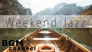 Jazz Hiphop & Smooth Jazz Music - Chill Out Jazz Music - Have a nice weekend.