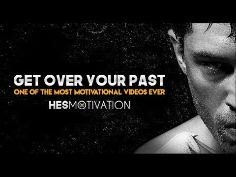 GET OVER YOUR PAST - Motivational Video