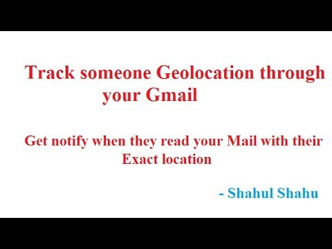 Track someone Geolocation from your Gmail | Get notify when your mail read