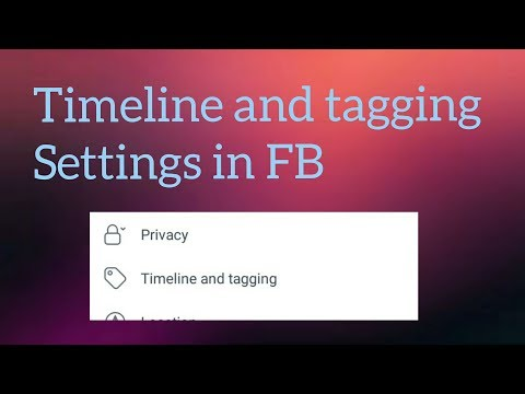 Facebook : Timeline and tagging settings in fb