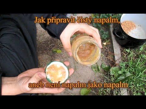 Jak připravit čistý Napalm, aneb není NAPALM jako napalm