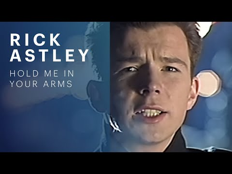 Rick Astley - Hold Me In Your Arms (Video)