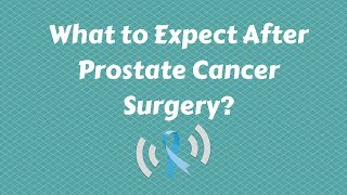 What to Expect After Prostate Cancer Surgery