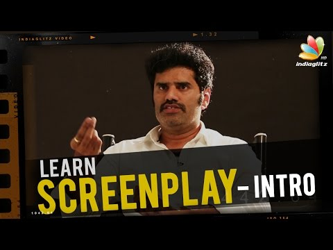 Intro to Screenplay by Karundhel Rajesh | Learn Film Making, Tutorial Video | Free Ticket