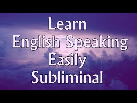 How to Learn English Speaking Easily - Powerful Subliminal Messages Video - (Please Subscribe!!!)